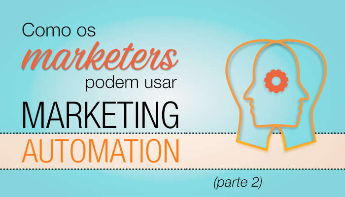 Como-marketers-podem-usar-marketing-automation-2.png